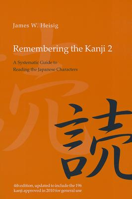 Remembering the Kanji 2 By Heisig, James W.